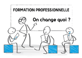 La formation professionnelle : on change quoi ?